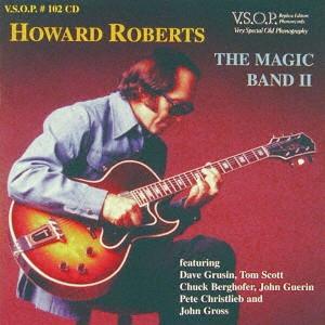 HOWARD ROBERTS / ハワード・ロバーツ / ザ・マジック・バンド・ライヴ・アット・ドンテVol.2