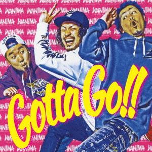 WANIMA / Gotta Go!!