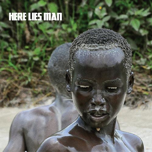 HERE LIES MAN / ヒア・ライズ・マン / ヒア・ライズ・マン