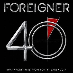 FOREIGNER / フォリナー / 40 -40ヒッツ・フロム・40イヤーズ ベスト・オブ・フォリナー