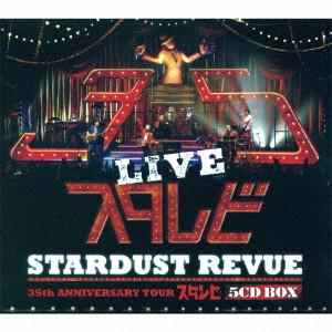 STARDUST REVUE / STARDUST REVUE 35th Anniversary Tour 「スタ☆レビ」