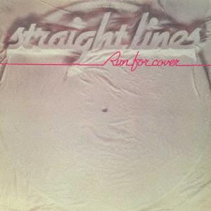 STRAIGHT LINES / ストレート・ラインズ / ラン・フォー・カヴァー