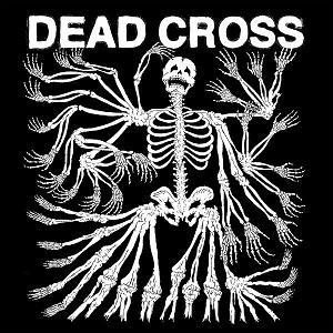 DEAD CROSS / デッド・クロス / DEAD CROSS / デッド・クロス