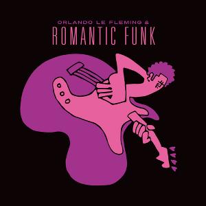 ORLANDO LE FLEMING オーランド・ル・フレミング / Romantic Funk