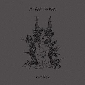 REASTERISK / リアスタリスク / DEMIGOD  / デミゴッド