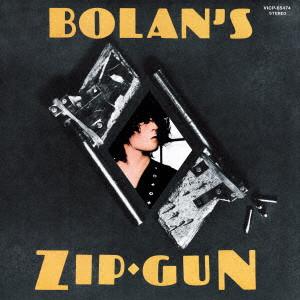 T・レックス / BOLAN'S ZIP GUN / ブギーのアイドル