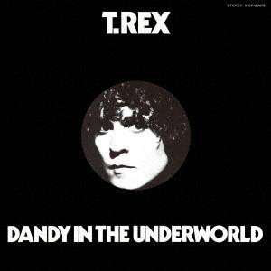 T・レックス / DANDY IN THE UNDERWORLD / 地下世界のダンディ
