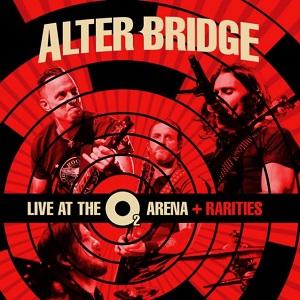 ALTER BRIDGE / アルター・ブリッジ / LIVE AT THE O2 ARENA+RARITIES / ライヴ・アット・ジ・O2・アリーナ+レアリティーズ