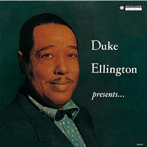 DUKE ELLINGTON / デューク・エリントン / デューク・エリントン・プレゼンツ....(UHQCD)