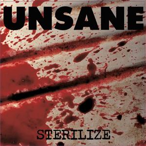 UNSANE / STERILIZE