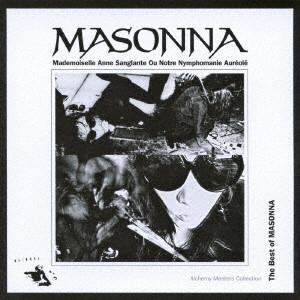 Masonna / マゾンナ / アルケミー・マスターズ・コレクション ~ ザ・ベスト・オブ・マゾンナ