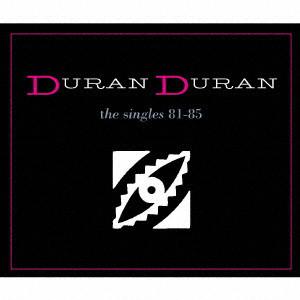 DURAN DURAN / デュラン・デュラン / THE SINGLES 81-85 / ザ・シングルズ 81-85