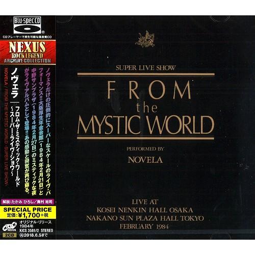 NOVELA / ノヴェラ / FROM THE MYSTIC WORLD-SUPER LIVE SHOW- - Blu-spec CD / フロム・ザ・ミスティック・ワールド~スーパー・ライヴ・ショウ~ - Blu-spec CD
