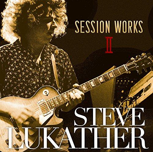 STEVE LUKATHER / スティーヴ・ルカサー / STEVE LUKATHER: SESSION WORKS 2 / スティーヴ・ルカサー セッション・ワークスII