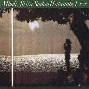 SADAO WATANABE / 渡辺貞夫 / MBALI AFRICA / ムバリ・アフリカ