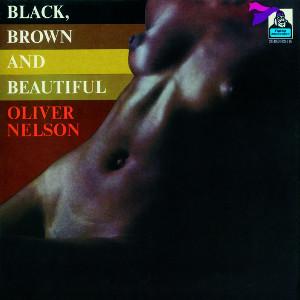 OLIVER NELSON / オリヴァー・ネルソン / ブラック・ブラウン&ビューティフル