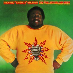RICHARD GROOVE HOLMES / リチャード・グルーヴ・ホルムズ / シックス・ミリオン・ダラー・マン
