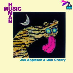 JON APPLETON & DON CHERRY / ジョン・アップルトン&ドン・チェリー / ヒューマン・ミュージック +2
