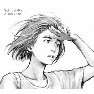 AKIKO YANO / 矢野顕子 / Soft Landing