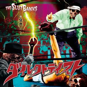 THE SLUT BANKS / スラット・バンクス / ダイレクトテイスト
