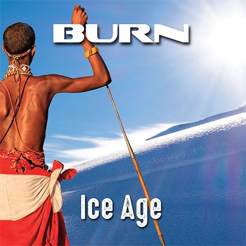 BURN / バーン / ICE AGE / アイス・エイジ