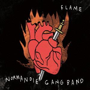 NORMANDIE GANG BAND / FLAME