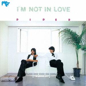 PIPER / パイパー(J-POP) / アイム・ノット・イン・ラヴ