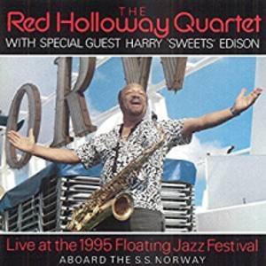 RED HOLLOWAY / レッド・ホロウェイ / ライヴ・アット・ザ・フローティング・ジャズ・フェスティバル1995