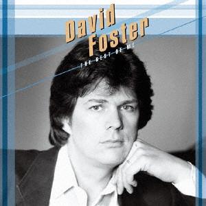 デイヴィッド・フォスター / THE BEST OF ME / ザ・ベスト・オブ・ミー