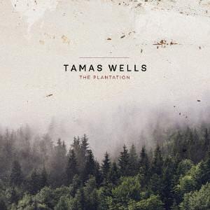 TAMAS WELLS / タマス・ウェルズ / THE PLANTATION / The Plantation