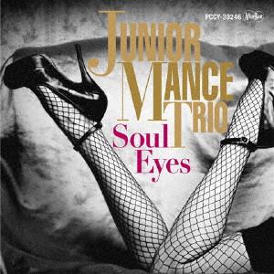 JUNIOR MANCE / ジュニア・マンス / Soul Eyes / ソウル・アイズ