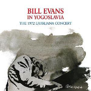 BILL EVANS / ビル・エヴァンス / リュブリャナ・コンサート - 1972