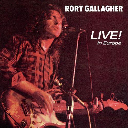 RORY GALLAGHER / ロリー・ギャラガー / LIVE! IN EUROPE / ライヴ・イン・ヨーロッパ +2