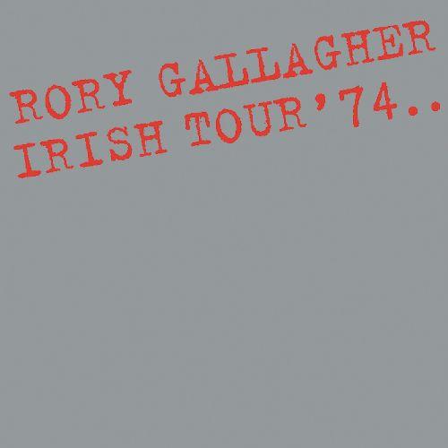 RORY GALLAGHER / ロリー・ギャラガー / IRISH TOUR '74 / ライヴ・イン・アイルランド