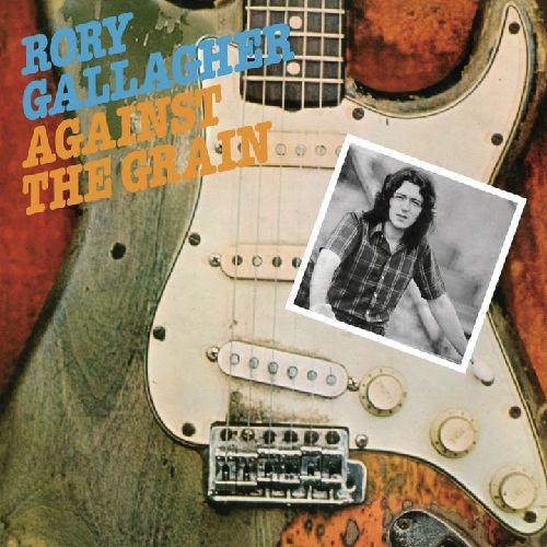 RORY GALLAGHER / ロリー・ギャラガー / AGAINST THE GRAIN / アゲインスト・ザ・グレイン +2