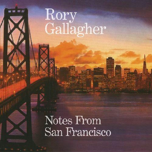 RORY GALLAGHER / ロリー・ギャラガー / NOTES FROM SAN FRANCISCO / ノーツ・フロム・サンフランシスコ