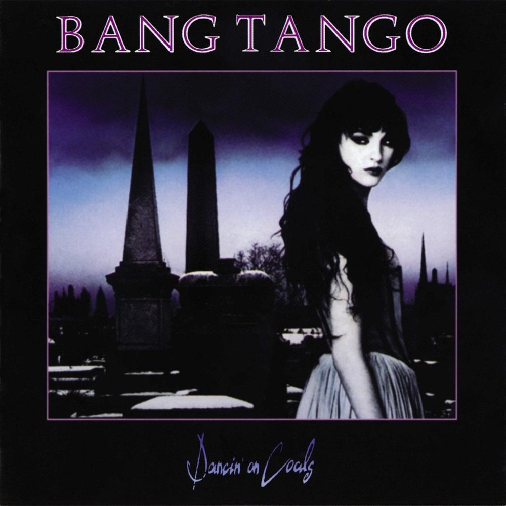 BANG TANGO / バング・タンゴ / DANCIN' ON COALS / ダンシン・オン・コールス