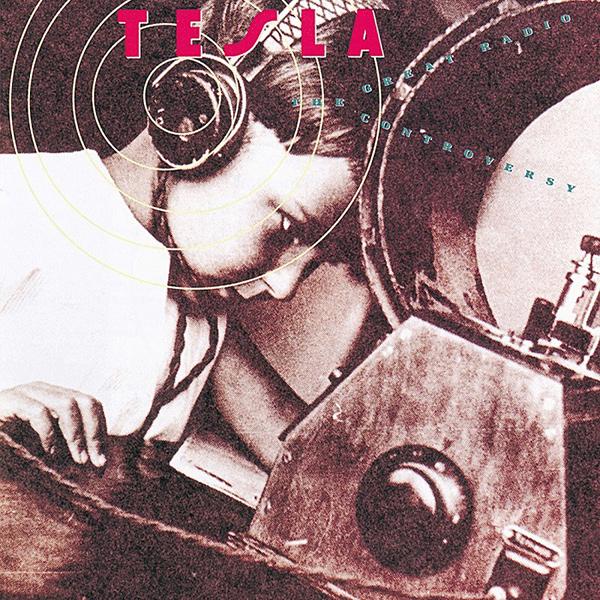 TESLA / テスラ / THE GREAT RADIO CONTROVERSY / ザ・グレイト・レディオ・コントラヴァーシー