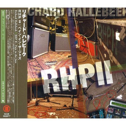 RICHARD HALLEBEEK / リチャード・ハレビーク / RHP 2:PAIN IN THE JAZZ / RHP II:ペイン・イン・ザ・ジャズ
