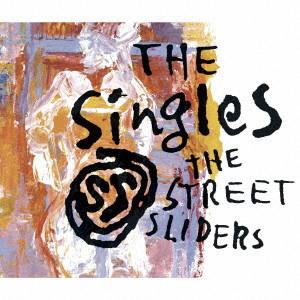 THE STREET SLIDERS / ストリート・スライダーズ / The SingleS