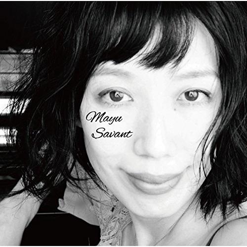 Mayu Savant / マユ・サヴァン / Mayu Savant / マユ・サヴァン
