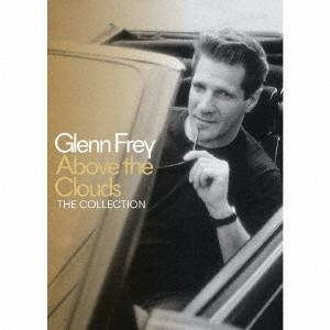 GLENN FREY / グレン・フライ / ABOVE THE CLOUDS THE COLLECTION / アバーヴ・ザ・クラウズ:ザ・コレクション (3SHM-CD+DVD)