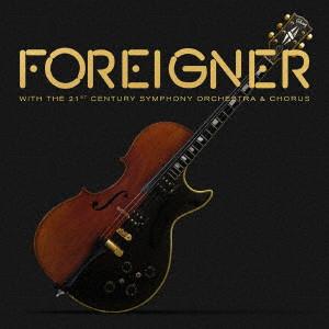 FOREIGNER / フォリナー / FOREIGNER WITH THE 21ST CENTURY SYMPHONY ORCHESTRA & CHORUS / フォリナー・ウィズ・21世紀シンフォニー・オーケストラ&コーラス~ライヴ・イン・スイス 2017 (2CD)