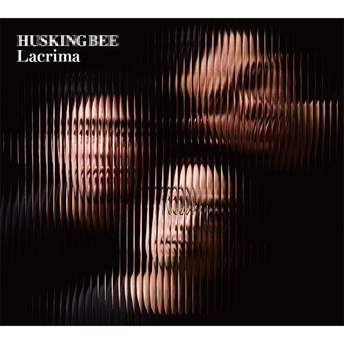 HUSKING BEE / Lacrima