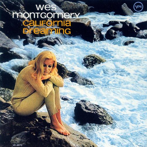 WES MONTGOMERY / ウェス・モンゴメリー / CALIFORNIA DREAMING / 夢のカリフォルニア