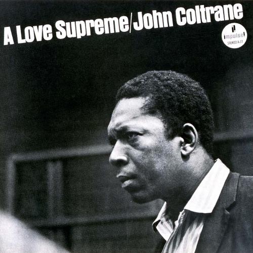 JOHN COLTRANE / ジョン・コルトレーン / A LOVE SUPREME / 至上の愛