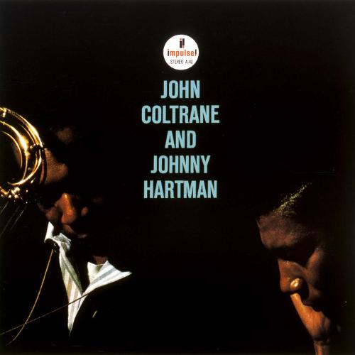 JOHN COLTRANE / ジョン・コルトレーン / JOHN COLTRANE AND JOHNNY HARTMAN / ジョン・コルトレーン・アンド・ジョニー・ハートマン