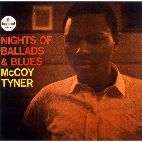 MCCOY TYNER / マッコイ・タイナー / NIGHTS OF BALLADS & BLUES / バラードとブルースの夜