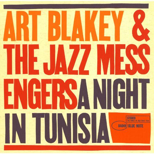 ART BLAKEY / アート・ブレイキー / A NIGHT IN TUNISIA / チュニジアの夜