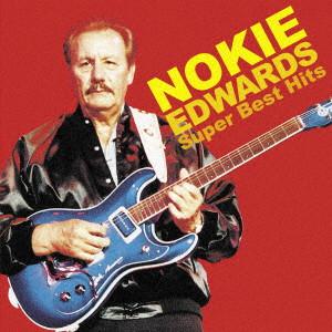 NOKIE EDWARDS / ノーキー・エドワーズ / SUPER BEST HITS / スーパー・ベスト